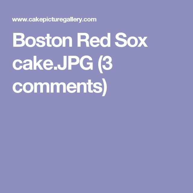 Boston Red Sox cake.JPG (3 comments)