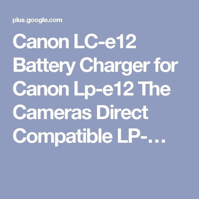 Canon LC-e12 Battery Charger for Canon Lp-e12 The Cameras Direct Compatible LP-…