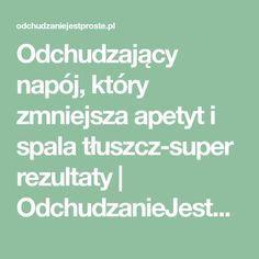 Odchudzający napój, który zmniejsza apetyt i spala tłuszcz-super rezultaty   OdchudzanieJestProste.pl, jak szybko schudnąć
