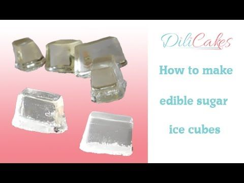 How To Make Edible Sugar Ice Cubes Cakes And Cupakes