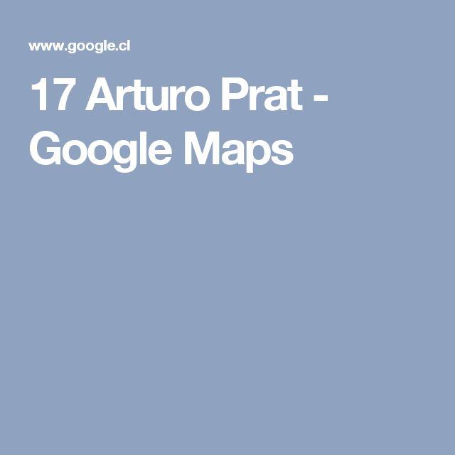 17 Arturo Prat - Google Maps