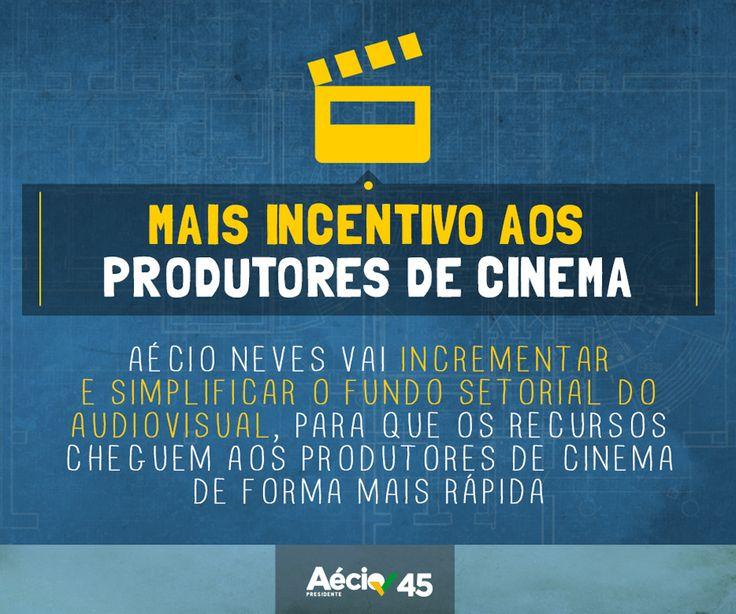 Mais incentivo aos produtores de cinema: Aécio Neves vai incrementar e simplificar o Fundo Setorial do Audiovisual, para que os recursos cheguem aos produtores de cinema de forma mais rápida e mais rápida.