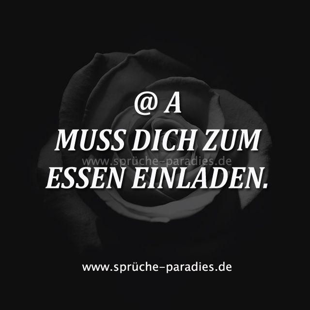 @A Muss Dich Zum Essen Einladen. | Sprüche Paradies | Pinterest