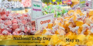 National Taffy Day May 23