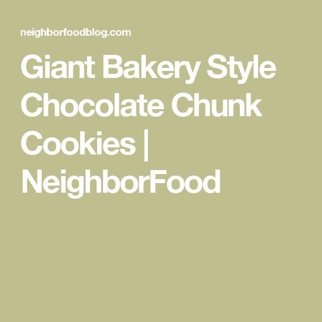 Giant Bakery Style Chocolate Chunk Cookies | NeighborFood