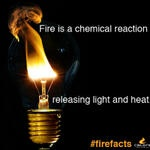 Fire is a chemical reaction releasing light and heat. #firefacts