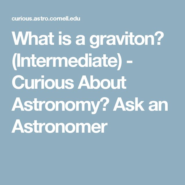 What is a graviton? (Intermediate) - Curious About Astronomy? Ask an Astronomer
