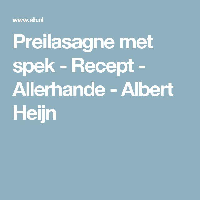 Preilasagne met spek - Recept - Allerhande - Albert Heijn
