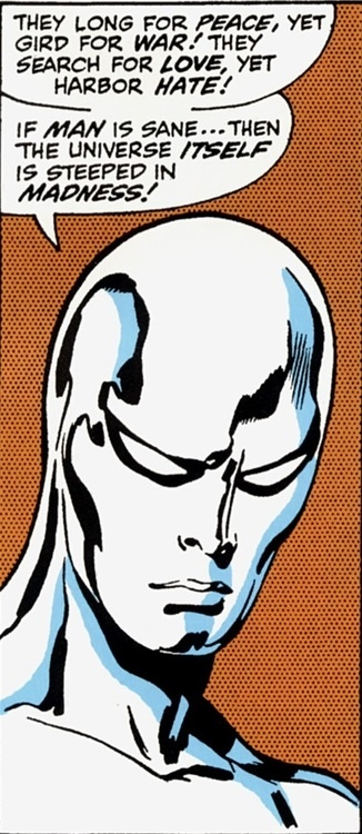 "Silver Surfer #15 ...""If Man is sane ... then the Universe itself is steeped in Madness!"""