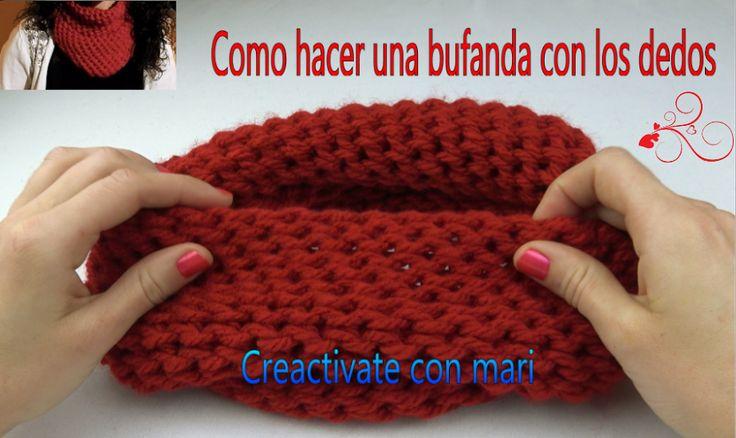 Haz tus propias bufandas fácilmente ¡con los dedos!