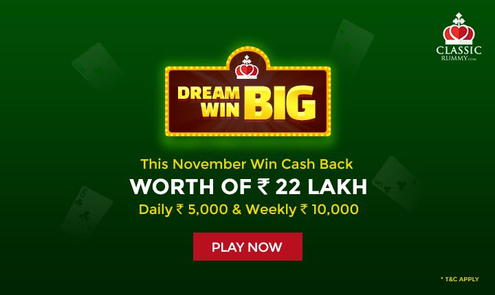 Dream Big, Win Big. This November Win Cash Back Worth Of Rs.22 Lakh. Daily Rs.5,000/- & Weekly Rs.10,000/-.  #rummy #online #november #cashback #win #everday