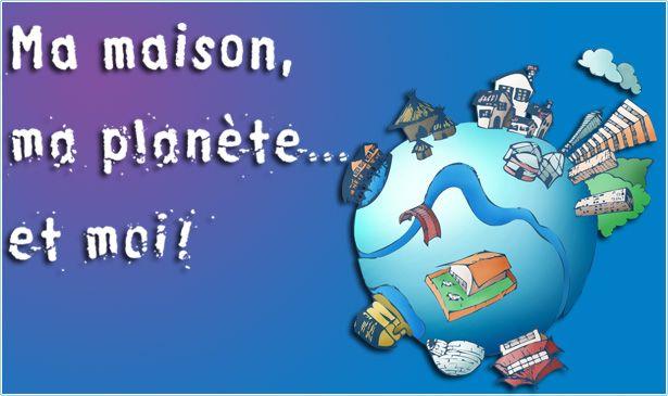 Ma maison, ma planète... et moi ! est un projet d'éducation au développement durable sur le thème de l'habitat.