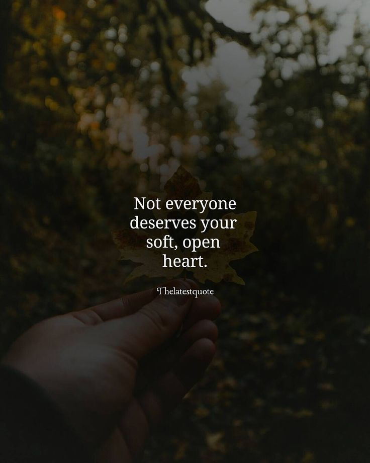 Not everyone deserves your  soft open  heart. . . #thelatestquote #quotes