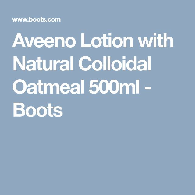 Aveeno Lotion with Natural Colloidal Oatmeal 500ml - Boots