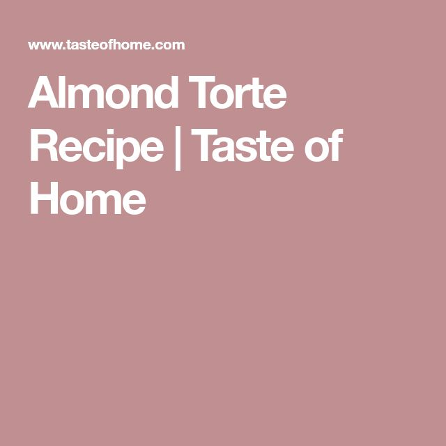 Almond Torte Recipe | Taste of Home