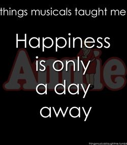 Annie - things musicals taught me --Submitted by adventuresdowntheyellowbrickroad