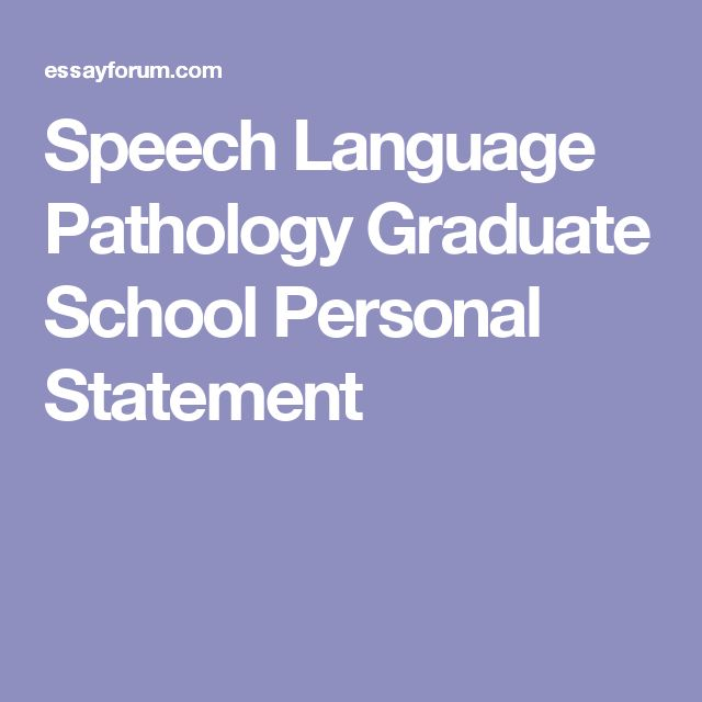 speech pathology grad school personal statements