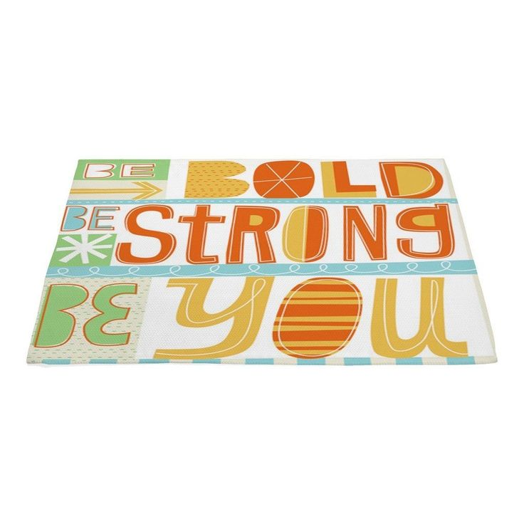 Be Bold, Be Strong, Be You'