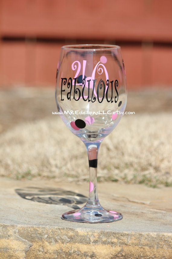YOUR COLORS 40 FABULOUS 40th Birthday Wine Glass 20th 30th 50th 60th etc on Etsy, $13.00