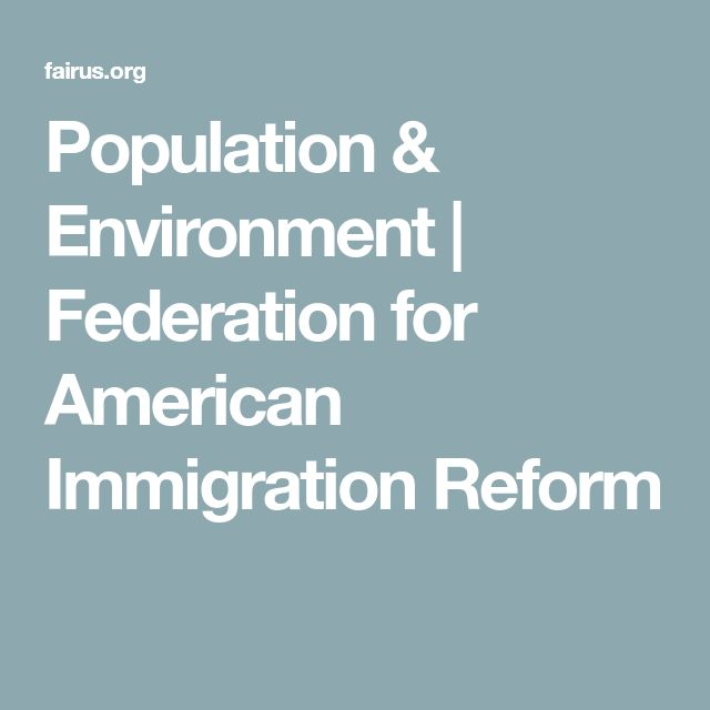 Population & Environment | Federation for American Immigration Reform