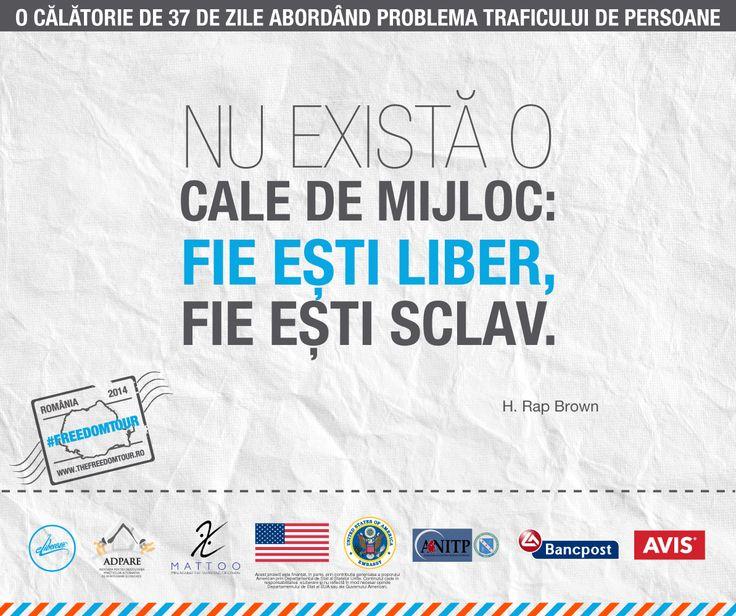 Simplu și la obiect! Am fost creați liberi, pentru a alege liber și pentru a le oferi și altora aceeași libertate.  #FreedomTour #traficdepersoane #prevenire #romania