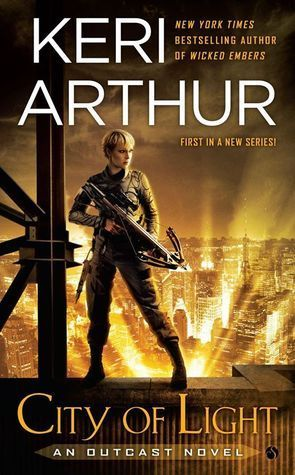 City of Light (Outcast #1): The first in an all-new futuristic fantasy series from Keri Arthur—the New York Times bestselling author of the Souls of Fire novels.