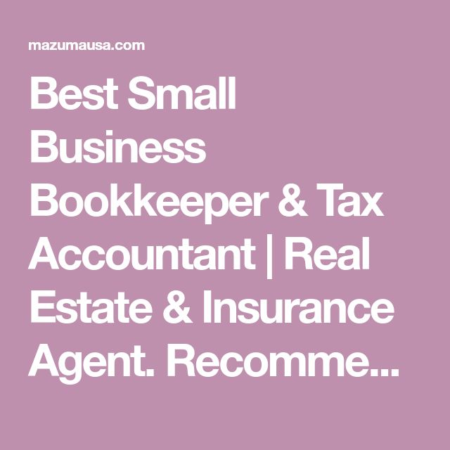 Best Small Business Bookkeeper & Tax Accountant | Real Estate & Insurance Agent. Recommended by several bloggers