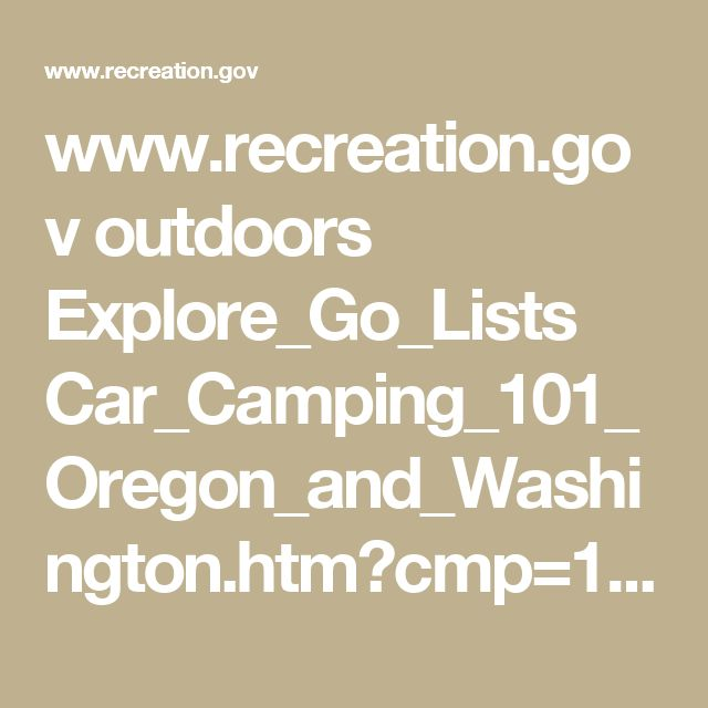 www.recreation.gov outdoors Explore_Go_Lists Car_Camping_101_Oregon_and_Washington.htm?cmp=17-35-1183