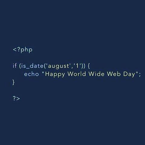 Happy WWW Aug 1st ... . . . . . . . #code #www #html #php #java #js #nodejs #java #javascript #coding #word_wide_web #frontend #backend #front_end #back_end #day #respect #web #web_design #design #designer #jquery #teamwork #bracket #brackets #css #program #programmer #programming #webdeveloper #webdevelopment