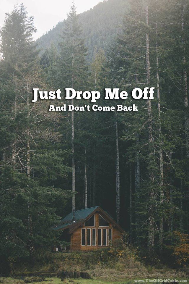 """Can we take you here and drop you off? That's what we do here at the Off Grid Cabin! Join us for an off grid adventure like no other. Subscribe and get a weekly newsletter stuffed with off grid info, tips & tricks, cabin build instructions and in depth off grid """"How To's"""". www.theoffgridcabin.com/subscribe"""