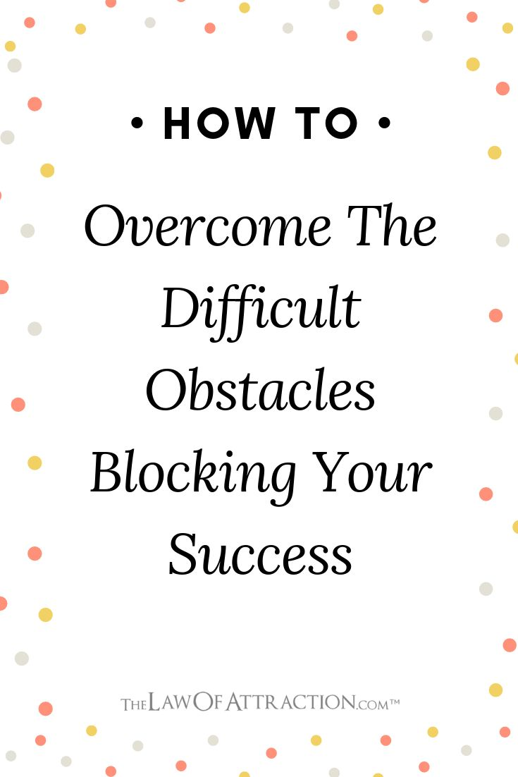 How To Overcome The Difficult Obstacles Blocking Your