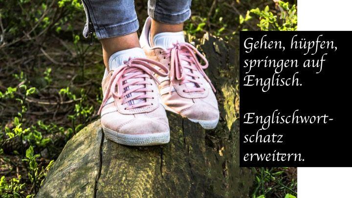 Gehen, rennen, hüpfen, springen, kriechen, bummeln, schlurfen etc. auf Englisch. Fortbewegung ins Englische übersetzen. Wortschatz erweitern, Englisch auffrischen und verbessern. Lernhilfe für Kinder, Jugendliche und Erwachsene. Englisch Lehrbuch, E-Book und Taschenbuch.