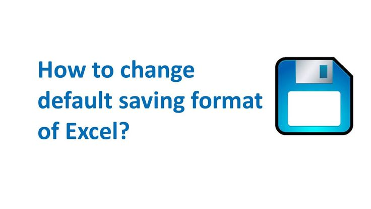 how to change default save type in excel
