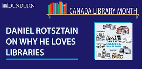 On the blog: Daniel Rotsztain tells us why he loves libraries and shares some must-see Canadian branches!