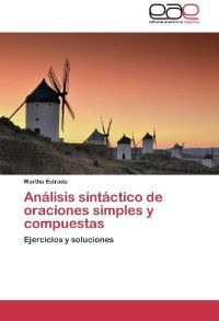 Análisis sintáctico de oraciones simples y compuestas : ejercicios y soluciones / Martha Estrada