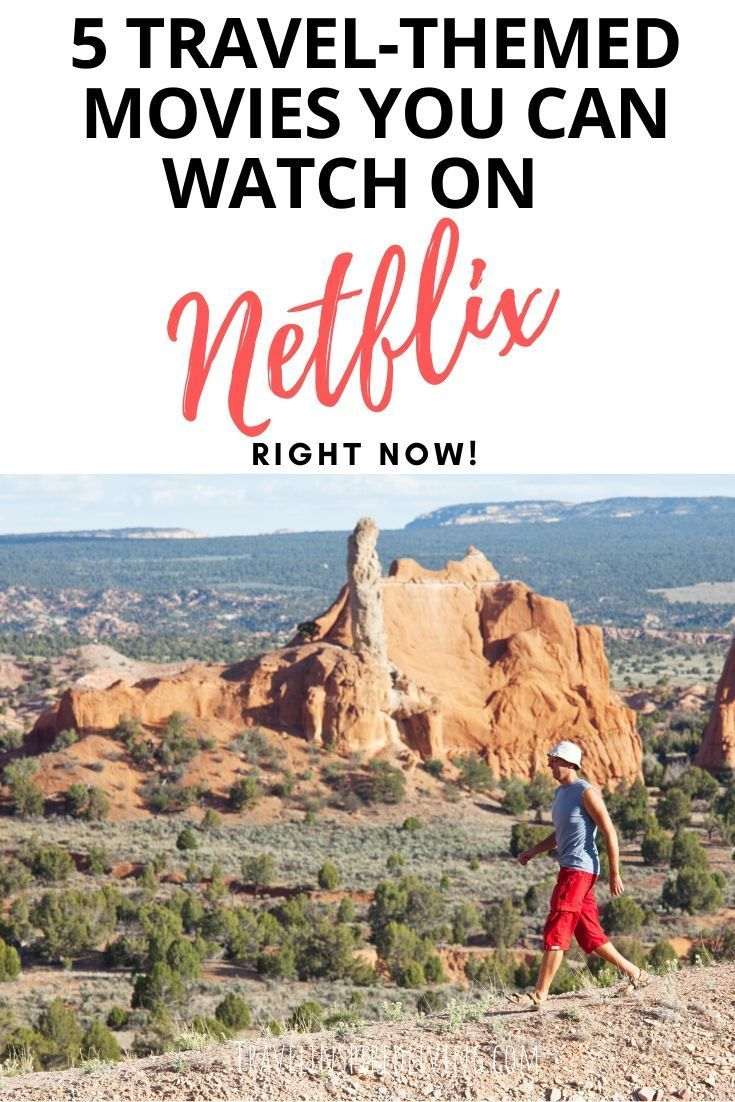 5 Travel Themed Movies You Can Stream On Netflix Right Now Travel Themes Travel Travel Movies