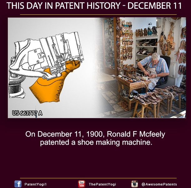 This Day in Patent History - On December Ronald F Mcfeely patented a shoe  making machine - PatentYogi