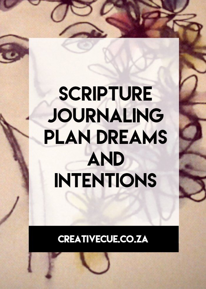 you creative cue to living a life with purpose your scripture reading plan for February journaling your dreams and intentions