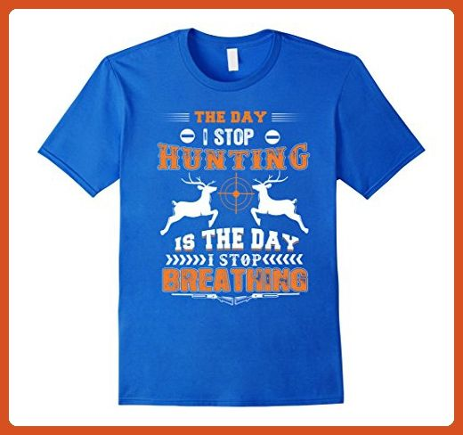 Mens Hunting Shirt Funny The Day I stop Hunting Outfits Clothes 3XL Royal Blue - Funny shirts (*Partner-Link)
