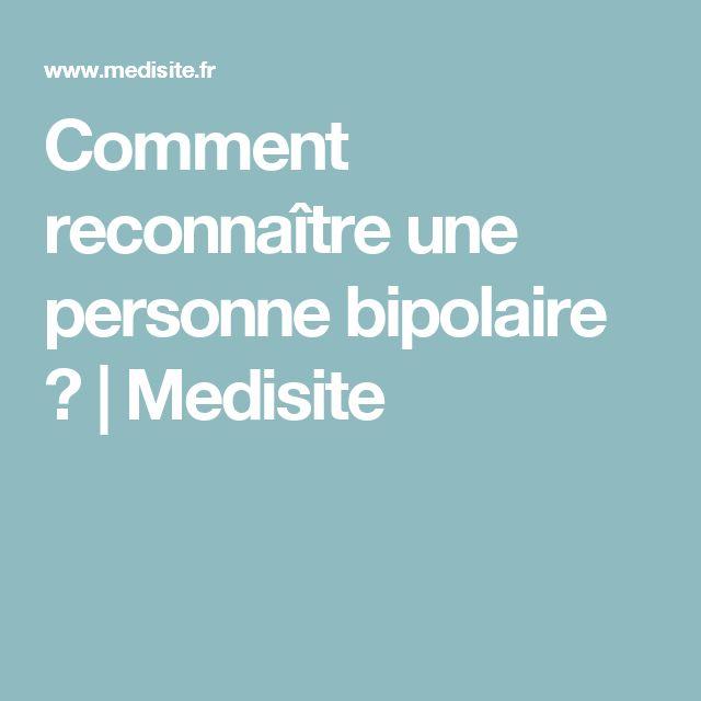 Comment reconnaître une personne bipolaire ? | Medisite