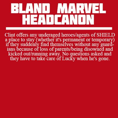 Bland Marvel Headcanons | Good guy Clint Barton. As many orphans, runaways, and disowned kids as there are in the Marvel universe, he'll always have a full house.