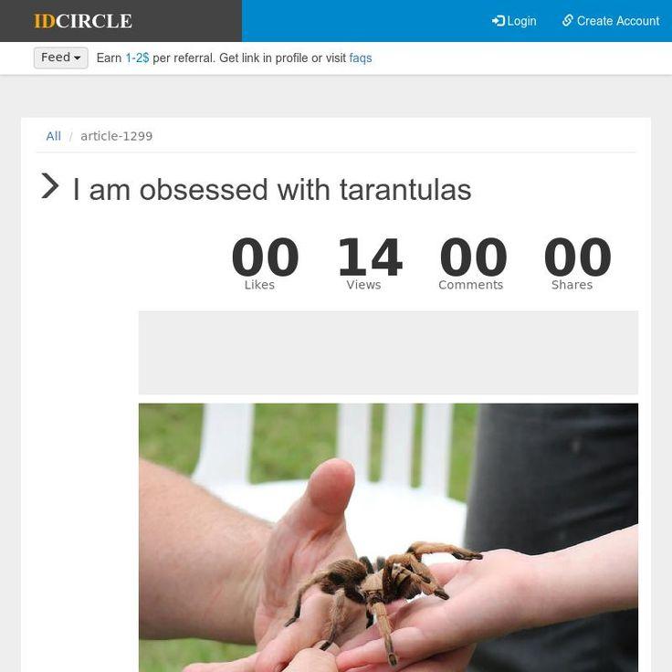 I am obsessed with tarantulas  | IDCIRCLE