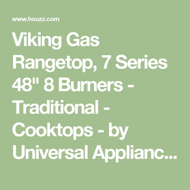 """Viking Gas Rangetop, 7 Series 48"""" 8 Burners - Traditional - Cooktops - by Universal Appliance and Kitchen Center"""