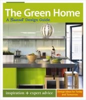 'The green home : a Sunset design guide' by Bridget Biscotti Bradley