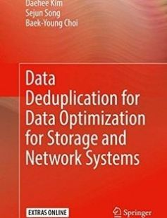 Data Deduplication for Data Optimization for Storage and Network Systems free download by Daehee Kim Sejun Song Baek-Young Choi (auth.) ISBN: 9783319422787 with BooksBob. Fast and free eBooks download.  The post Data Deduplication for Data Optimization for Storage and Network Systems Free Download appeared first on Booksbob.com.