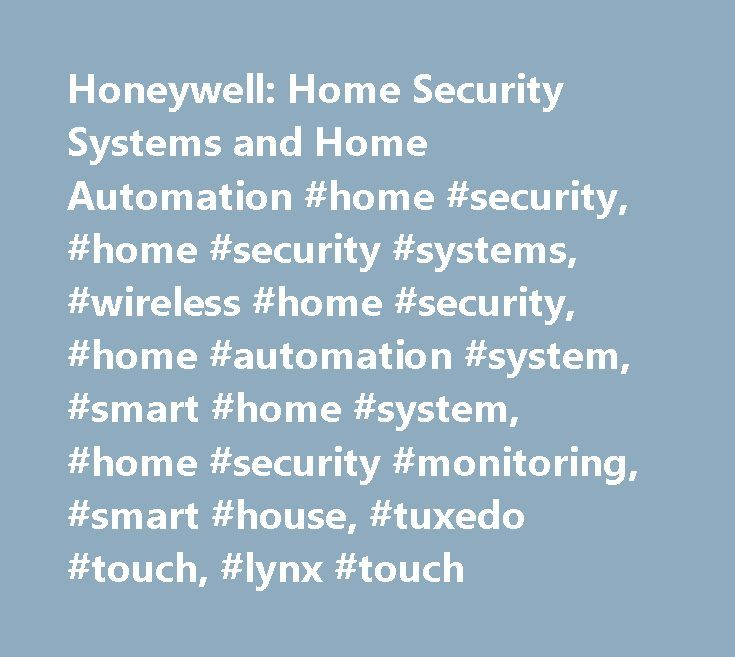 Honeywell: Home Security Systems and Home Automation #home #security, #home #security #systems, #wireless #home #security, #home #automation #system, #smart #home #system, #home #security #monitoring, #smart #house, #tuxedo #touch, #lynx #touch http://singapore.remmont.com/honeywell-home-security-systems-and-home-automation-home-security-home-security-systems-wireless-home-security-home-automation-system-smart-home-system-home-security-monitoring/  With GPS vehicle and asset tracking, you're…