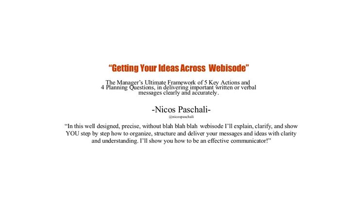 Get your ideas across with clarity and conviction by Nicos Paschali via slideshare