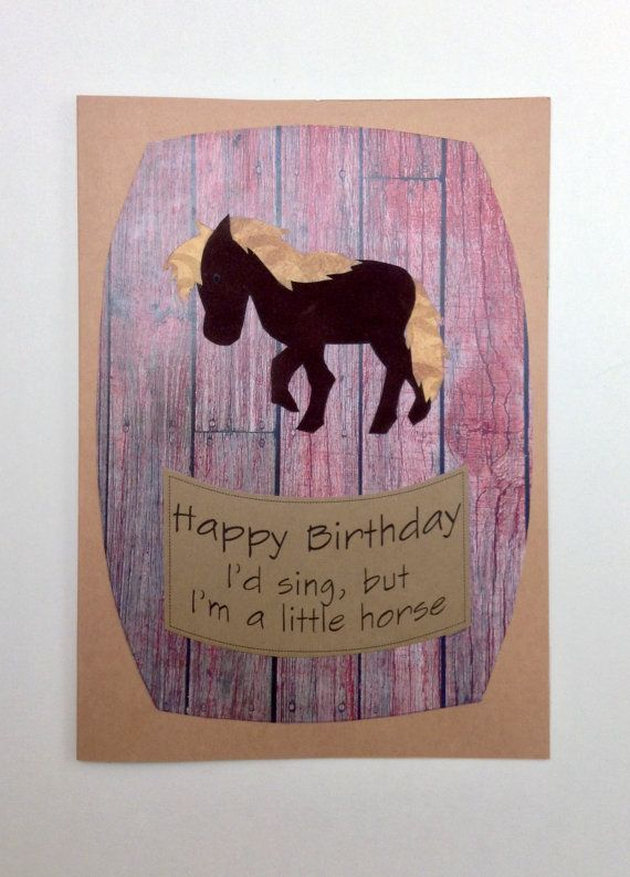 I'd Sing But I'm a Little Horse Birthday Card