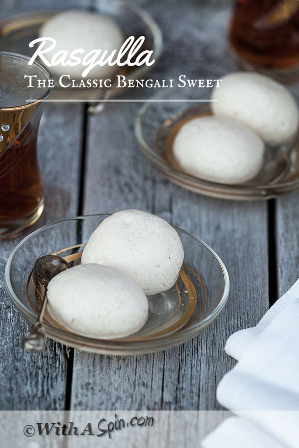 Roshogolla or Rasgulla Recipe. Delicious, melt in the mouth world famous Bangladeshi Dessert Recipe from With A Spin