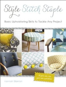 Style, Stitch, Staple: Basic Upholstering Skills to Tackle Any Project: Hannah Stanton: 9780762447688: Amazon.com: Books